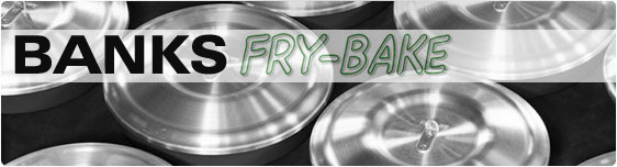BANKS Fry Bake Company